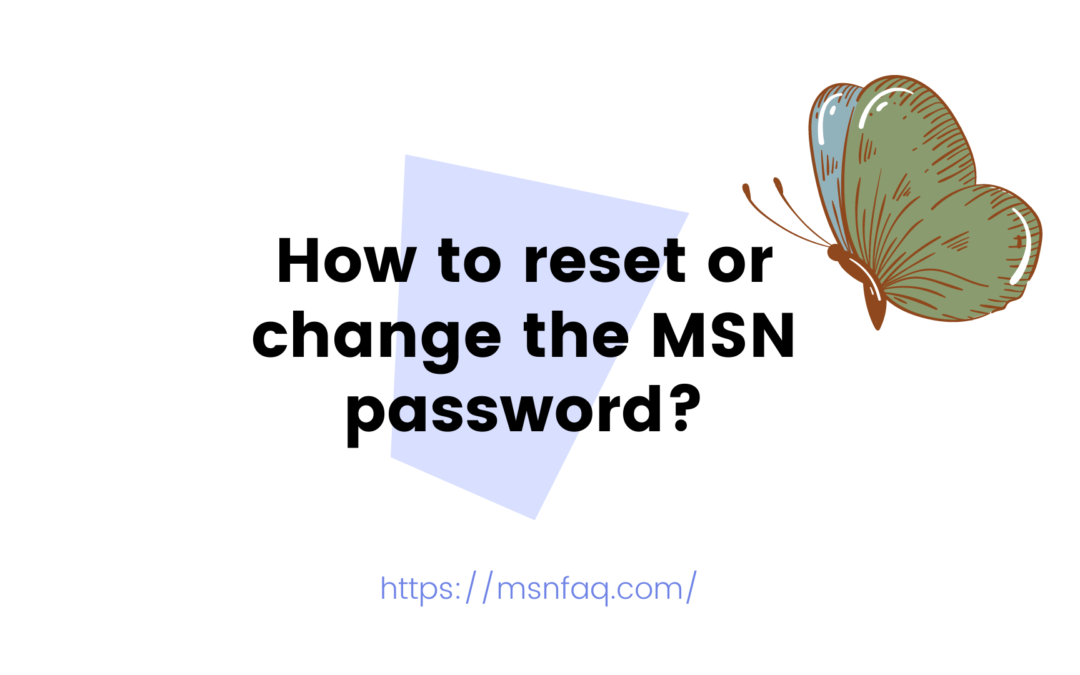 How to Reset or change Msn password?